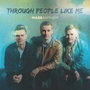 Mass Anthem Releasing 'Through People Like Me' In January
