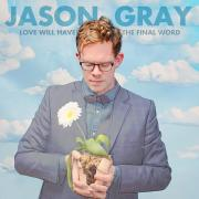 Jason Gray Releases 'Love Will Have The Final Word'