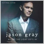 Jason Gray Announces Highly Anticipated New Album 'Where The Light Gets In'