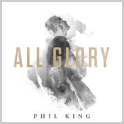 Phil King - All Glory
