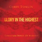 Win Chris Tomlin's 'Glory In The Highest' CD