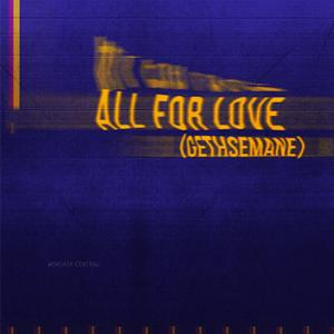 All For Love (Gethsemane) - Single