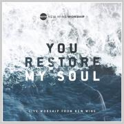 New Wine Worship Releasing Live Album 'You Restore My Soul'