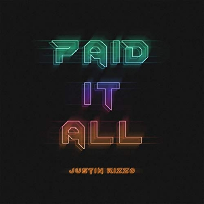 Justin Rizzo - Paid It All