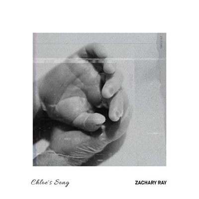 Zachary Ray - Chloe's Song