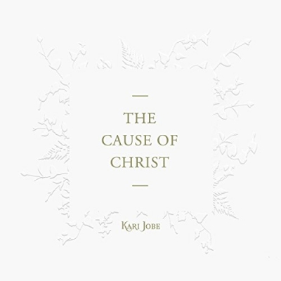 Kari Jobe - The Cause Of Christ (Single)
