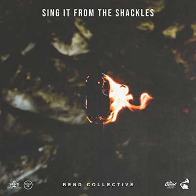 Rend Collective - Sing It From The Shackles