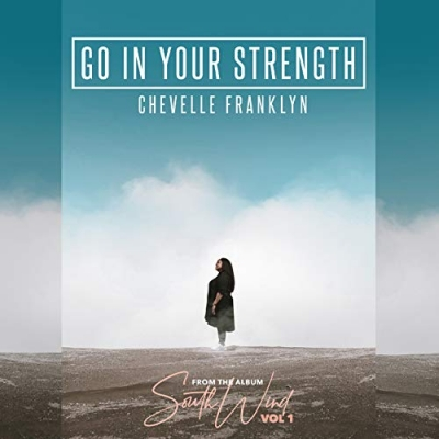 Chevelle Franklyn - Go In Your Strength