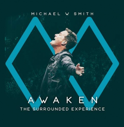 Michael W Smith - Awaken: The Surrounded Experience