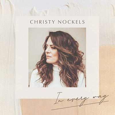 Christy Nockels - In Every Way