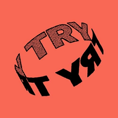 Try, Try, Try - Give It Up