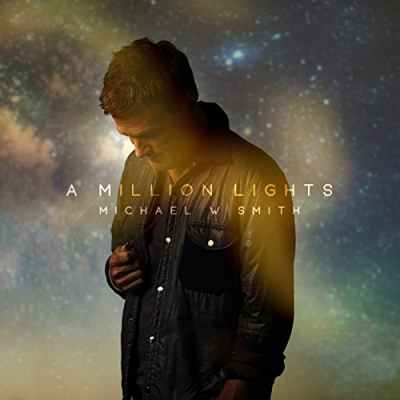 Michael W Smith - A Million Lights (Single)