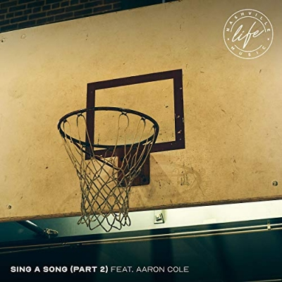 Nashville Life Music - Sing A Song (part 2) (feat. Aaron Cole)