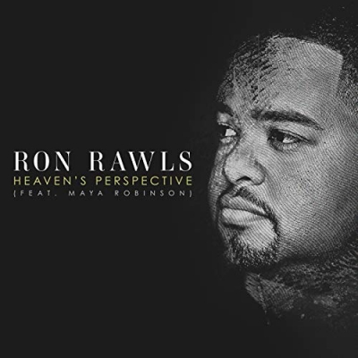 Ron Rawls - Heaven's Perspective