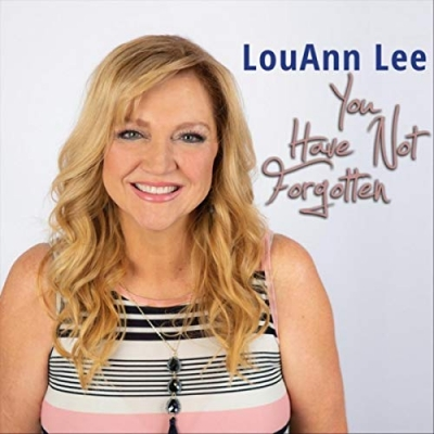 LouAnn Lee - You Have Not Forgotten