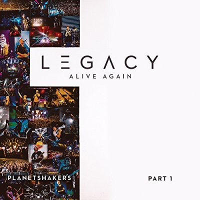 Planetshakers - Legacy - Part 1: Alive Again