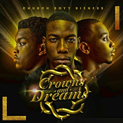 Church Boyy Bizness - Crowns And Dreams