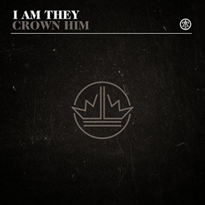 I Am They - Crown Him (Single)
