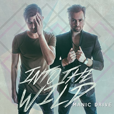 Manic Drive - Into The Wild