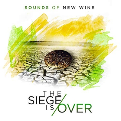 Sounds of New Wine - The Siege Is Over