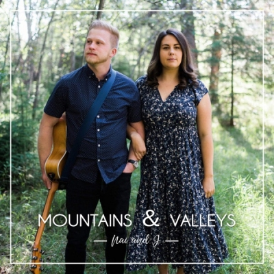 Nai and J - Mountains & Valleys