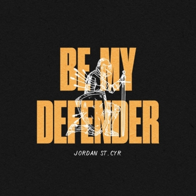 Jordan St. Cyr - Be My Defender