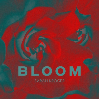 Sarah Kroger - Bloom