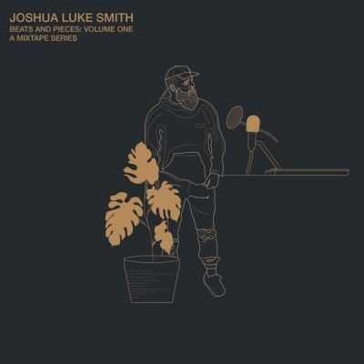 Joshua Luke Smith - Beats and Pieces: Volume One