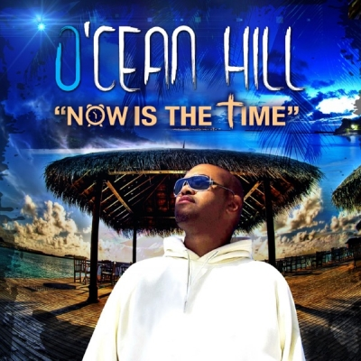 O'cean Hill - Now Is the Time