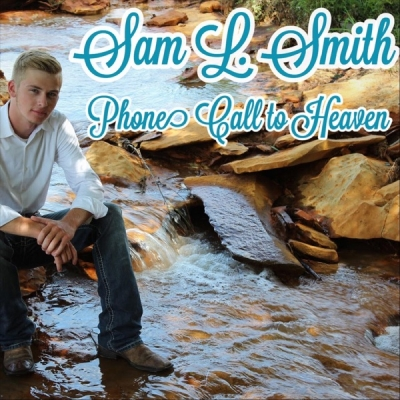Sam L. Smith - Phone Call to Heaven