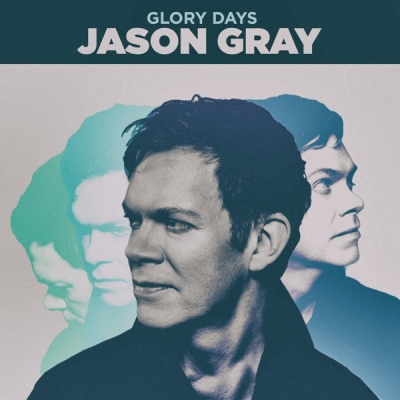 Jason Gray - Glory Days