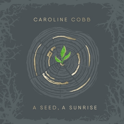 Caroline Cobb - A Seed, A Sunrise: Advent to Christmas Songs