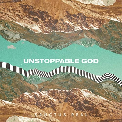 Sanctus Real - Unstoppable God (Single)