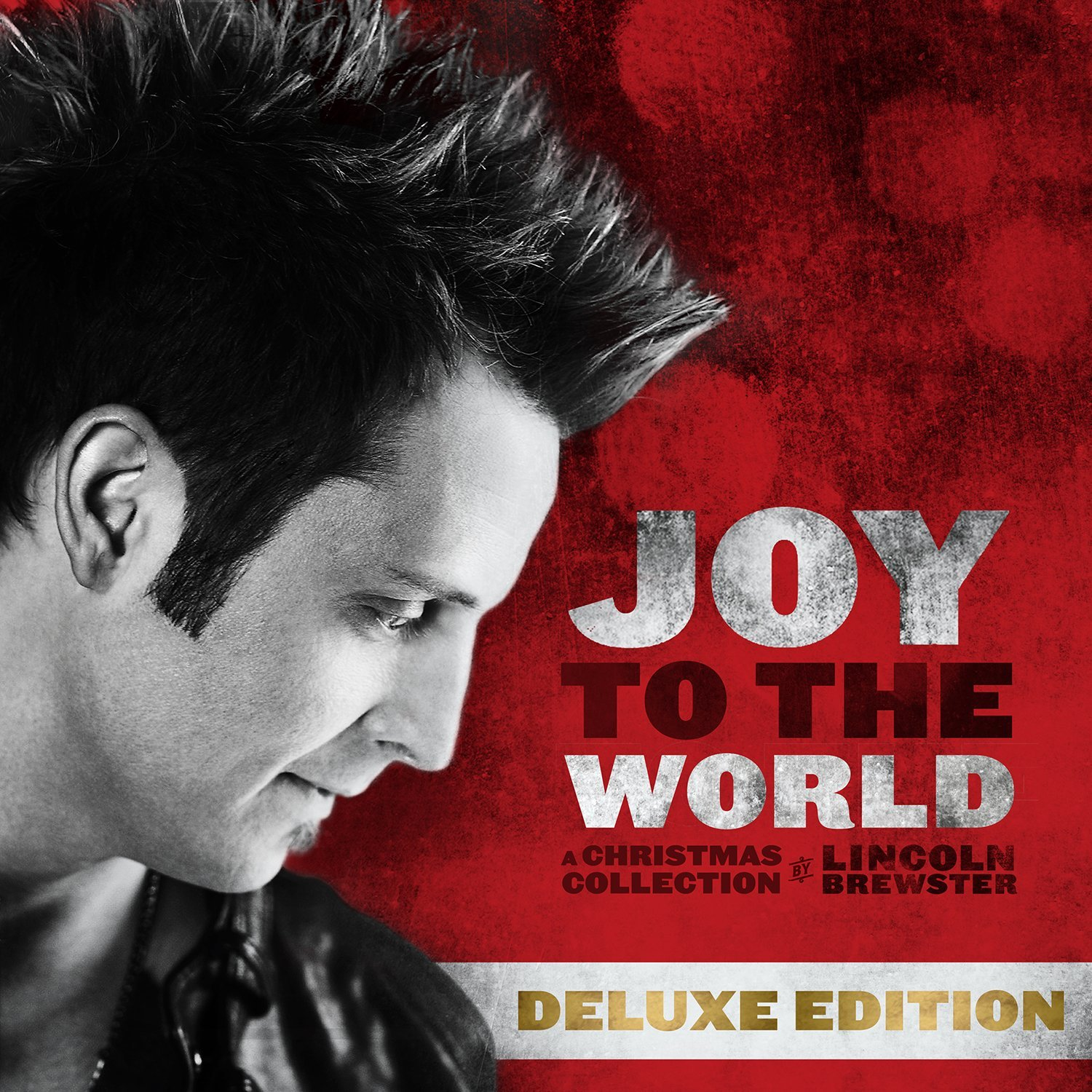 Lincoln Brewster - Joy To The World Deluxe Edition