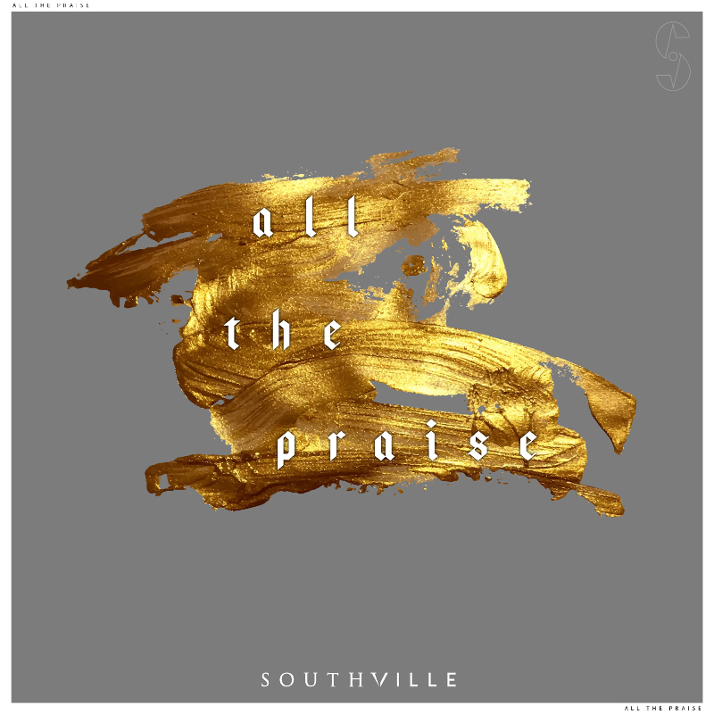 SOUTHVILLE - All The Praise