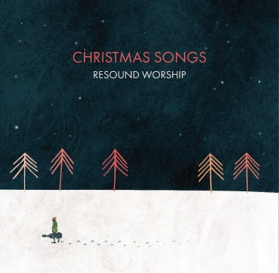Resound Worship - Christmas Songs