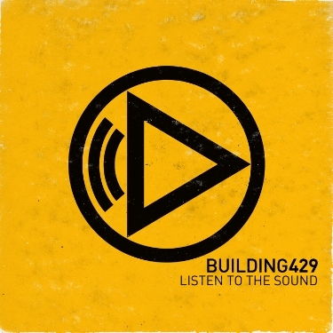 Building 429 - Listen To The Sound