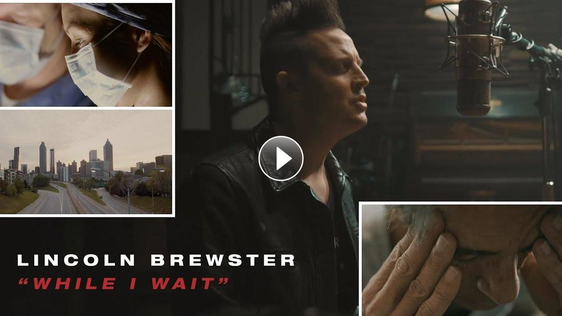 Lincoln Brewster - While I Wait (Quarantine Version)