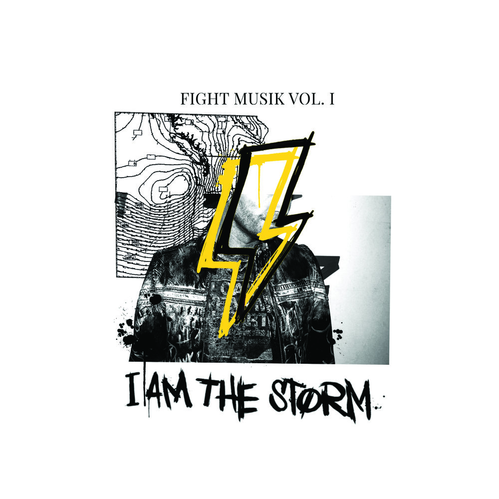 I Am The Storm - Fight Musik Vol. 1
