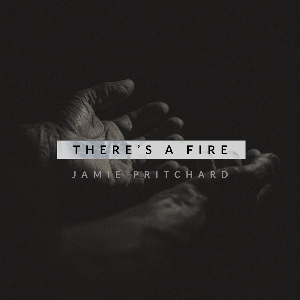 Jamie Pritchard - There's a Fire