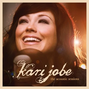 Kari Jobe - The Acoustic Sessions