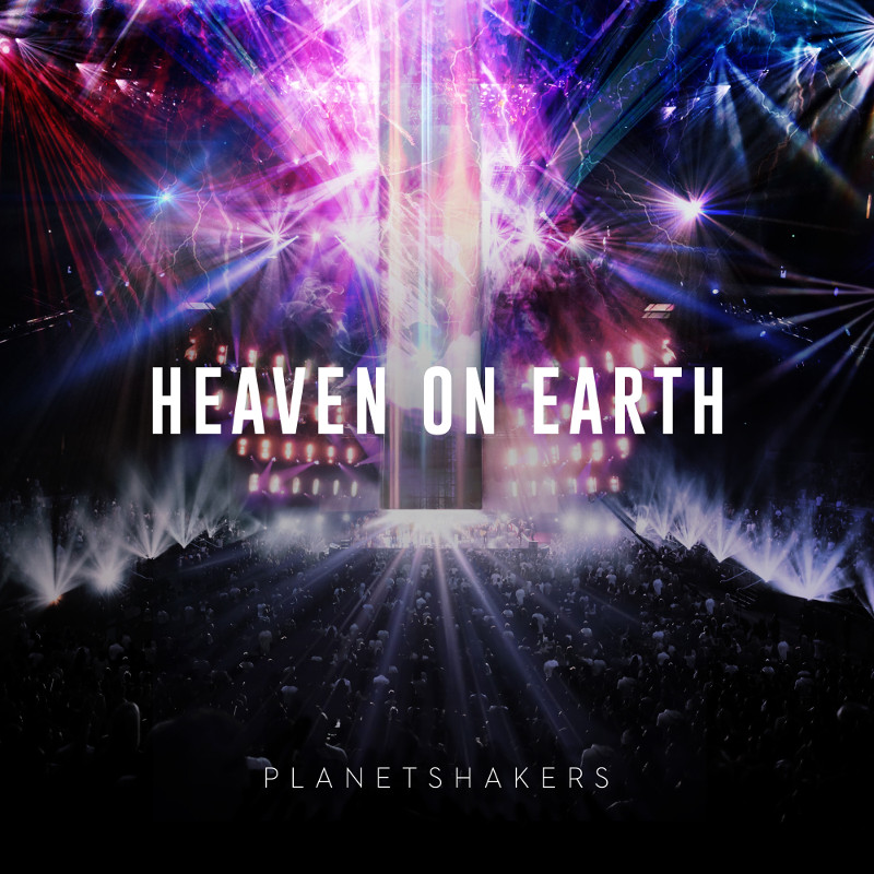 Planetshakers - Heaven On Earth Part 2