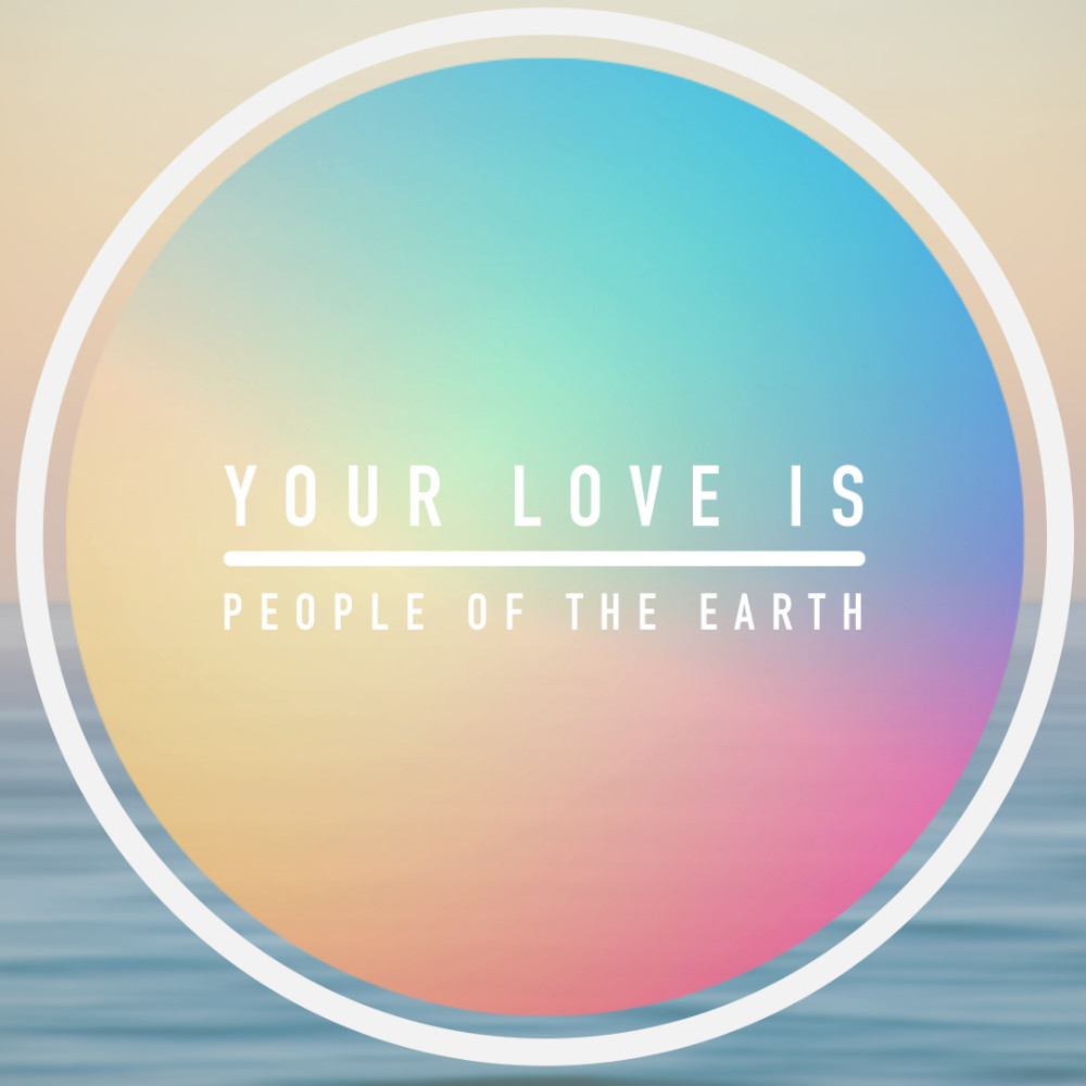 People Of The Earth - Your Love Is