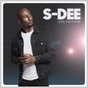 S-Dee Releases 'Love You More'