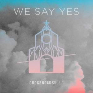 We Say Yes (Live)