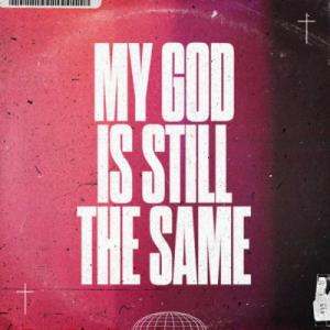 My God Is Still the Same