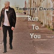 Timothy Davis Releases New Single 'Run To You'