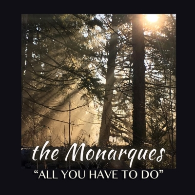 The Monarques - All You Have to Do